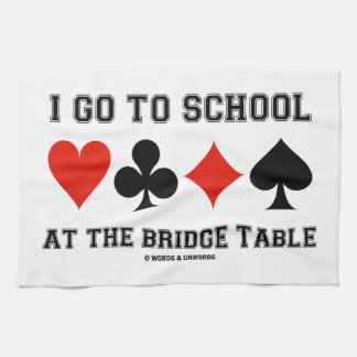 I Go To School At The Bridge Table (Bridge Humor) Towel