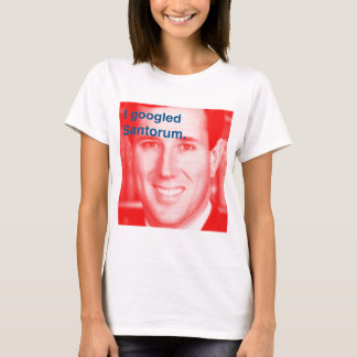I googled Santorum.png T-Shirt
