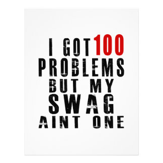 I got 100 problems but my swag aint one letterhead