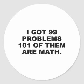 I Got 99 Problems 101 Of Them Are Math Sticker