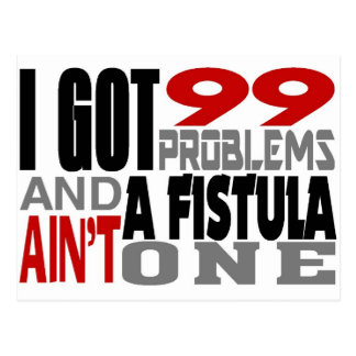 I Got 99 Problems & A Fistula Ain't One Post Cards
