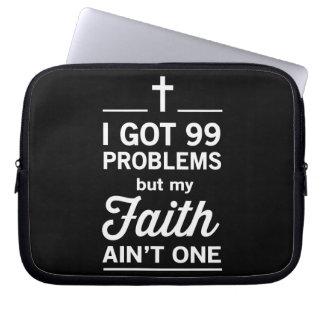 I Got 99 Problems but my Faith Ain't One Computer Sleeve