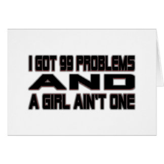 I Got 99 Problems Card