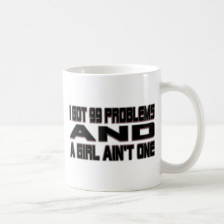 I Got 99 Problems Coffee Mug