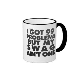 I got 99 problems coffee mugs