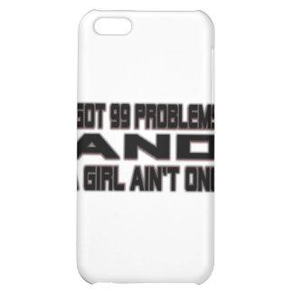 I Got 99 Problems iPhone 5C Cases
