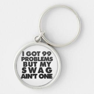 I got 99 problems key chain