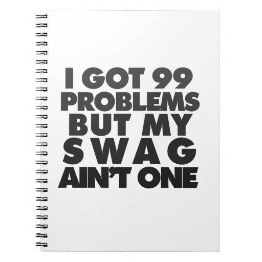 I got 99 problems spiral note book