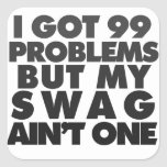 I got 99 problems square sticker