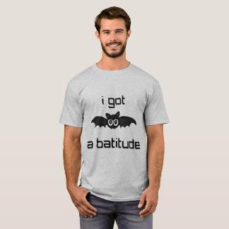 I Got A Batitude Shirt