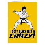 I Got A Black Belt in Crazy Cards