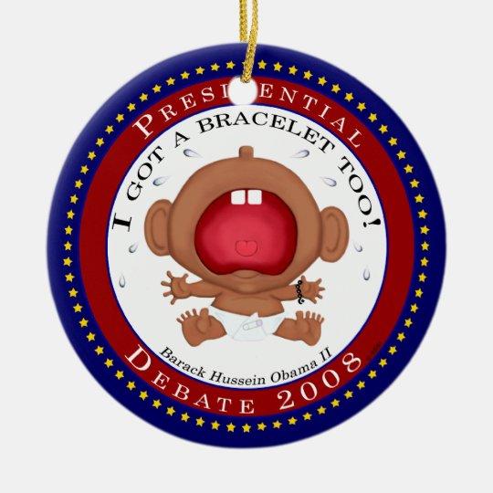 I Got a Bracelet Too! (Obama) Ceramic Ornament