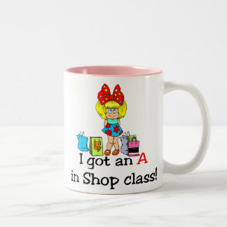 I got an A in shop class mug. Two-Tone Coffee Mug