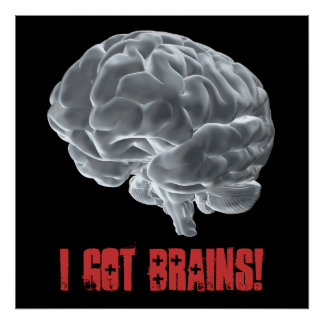 I got brains! poster