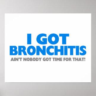 I Got Bronchitis & Ain't Nobody Got Time For That Poster