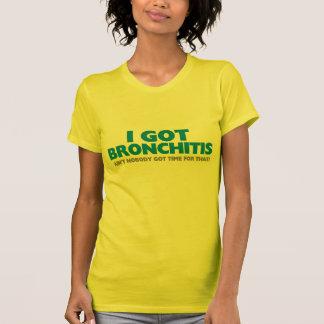 I Got Bronchitis & Ain't Nobody Got Time For That T-shirt