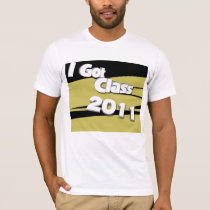 I Got Class (2011 black and gold) T-Shirt