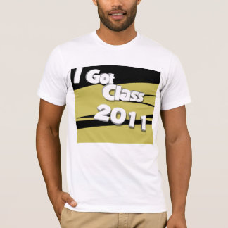 I Got Class (2011 black and gold) T-Shirt
