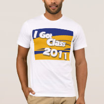 I Got Class (2011 blue and gold) T-Shirt