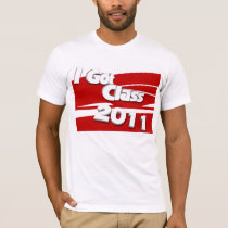 I Got Class (2011 scarlet and white) T-Shirt