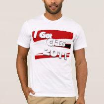 I Got Class (2011 scarlet, white, and black) T-Shirt