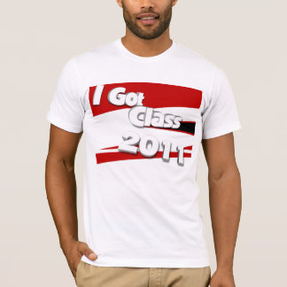 I Got Class (2011 scarlet, white, and black) T-Shirt