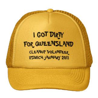 I GOT DIRTYFOR QUEENSLAND, CLEANUP VOLUNTEERIPS... TRUCKER HATS