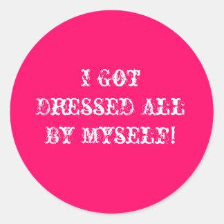 I Got Dressed All By Myself! Round Stickers