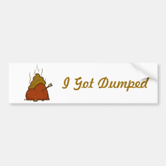 I Got Dumped Car Bumper Sticker