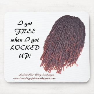 I got FREE when I gotLOCKED UP!,     ... Mouse Pad