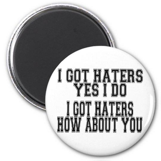 I GOT HATERS MAGNET