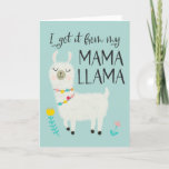 I got it from my Mama Llama Mother's Day Holiday Card