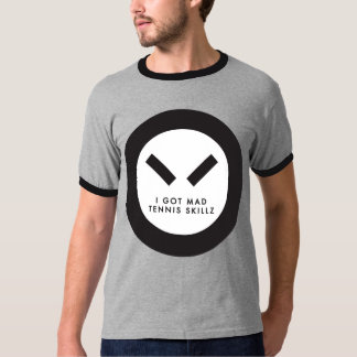 I Got Mad Tennis Skillz T-Shirt