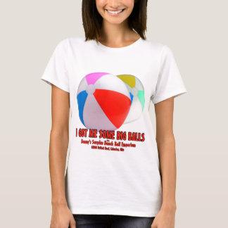 I Got Me Some Big Balls T-Shirt