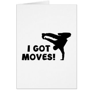 I GOT MOVES! CARD