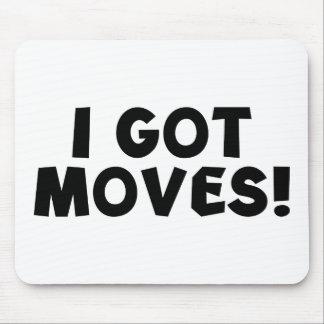 I GOT MOVES! MOUSE PAD