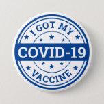 I Got My Covid-19 Vaccine Button