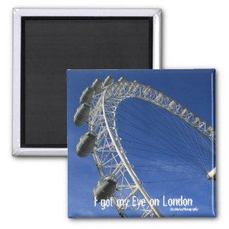 I got my Eye on London 2 Inch Square Magnet