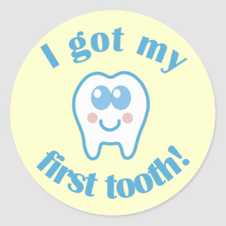 I Got My First Tooth Classic Round Sticker