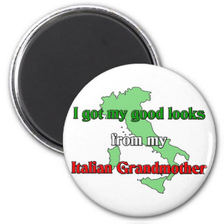 I got my good looks  from  my Italian grandmother Magnet