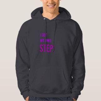 I GOT MY OWN STEP! HOODIE
