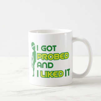 I Got Probed Funny Alien Abduction Coffee Mug
