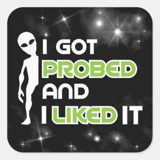 I Got Probed Funny Alien Abduction Square Sticker