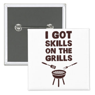 I Got Skills on the Grills Cookout BBQ Pinback Button