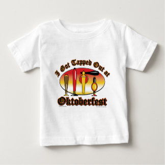 I got Tapped Out At Oktoberfest Baby T-Shirt