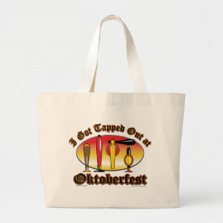 I got Tapped Out At Oktoberfest Large Tote Bag