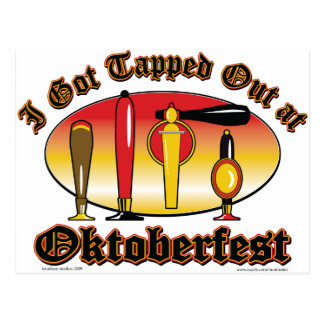 I got Tapped Out At Oktoberfest Postcard