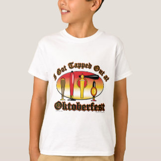 I got Tapped Out At Oktoberfest T-Shirt
