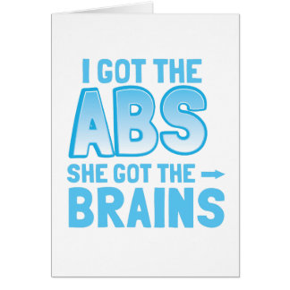 I got the ABS she got the BRAINS Cards