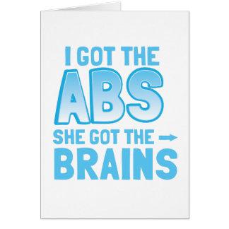 I got the ABS she got the BRAINS Card